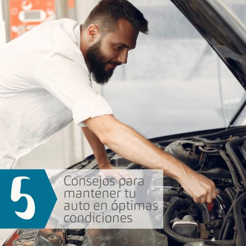 5 CONSEJOS PARA MANTENER TU AUTO EN ÓPTIMAS CONDICIONES